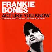 Act Like You Know by Frankie Bones