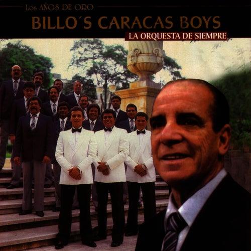 Los Años De Oro - La Orquesta De Siempre by Billo's Caracas Boys