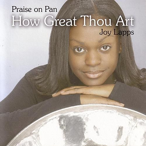 Praise On Pan: How Great Thou Art by Joy Lapps
