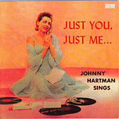 Just You, Just Me...[Regent] by Johnny Hartman