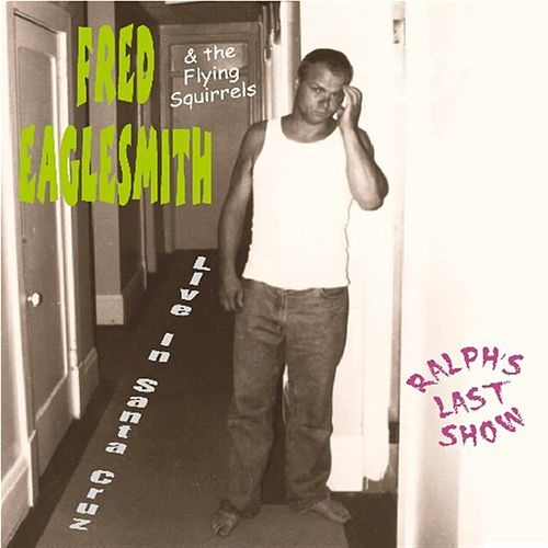 Live: Ralph's Last Show by Fred Eaglesmith