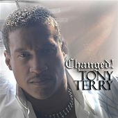 Changed! by Tony Terry