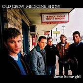 Down Home Girl by Old Crow Medicine Show