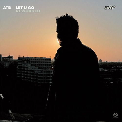 Let U Go Reworked by ATB