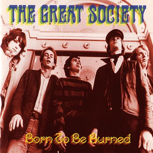 Born To Be Burned by The Great Society