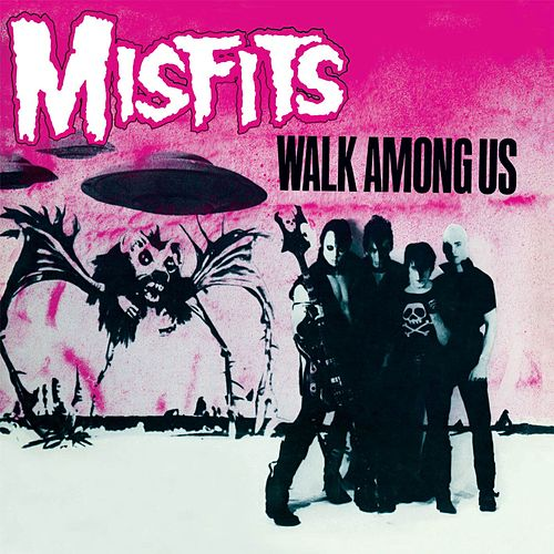 Walk Among Us von Misfits