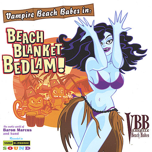 Beach Blanket Bedlam! by Vampire Beach Babes