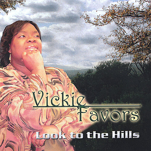 Look To The Hills by Vickie Favors