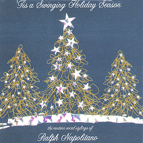 'Tis a Swinging Holiday Season by ralph napolitano
