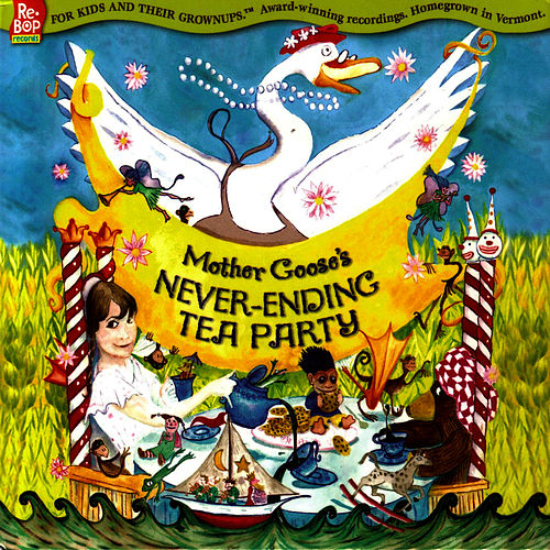 Mother Goose's Never-Ending Tea Party by The Re-Bops