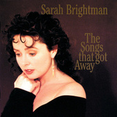 The Songs That Got Away by Sarah Brightman
