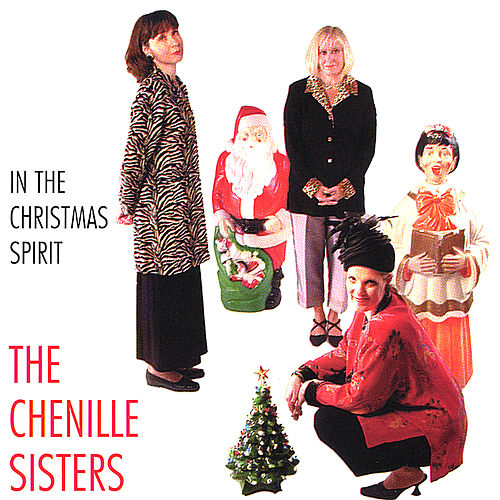 In The Christmas Spirit by The Chenille Sisters