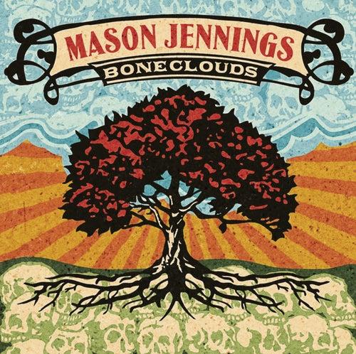Boneclouds by Mason Jennings