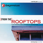 From The Rooftops by Desperation Band