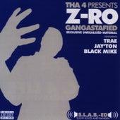 Gangstafied by Z-Ro