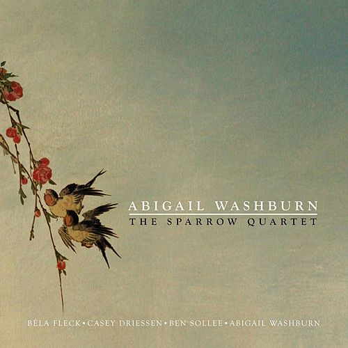 The Sparrow Quartet by Abigail Washburn