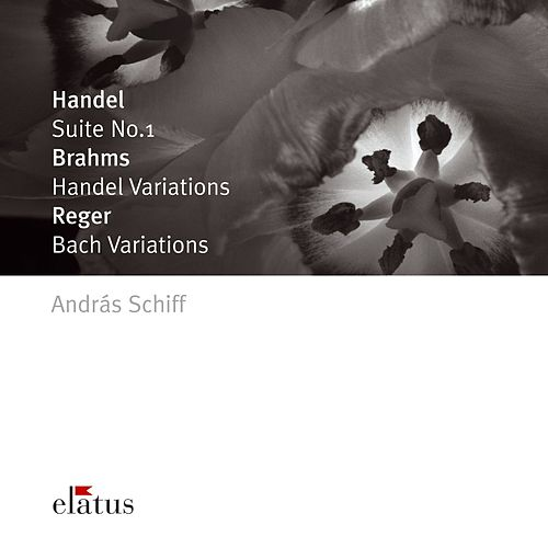 Brahms, Handel & Reger : Piano Works by András Schiff