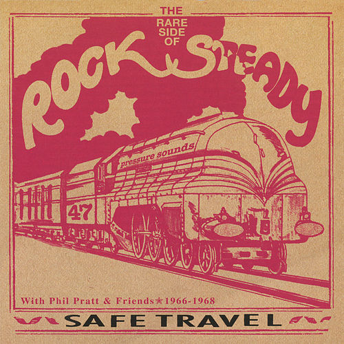 Safe Travel With Phil Pratt & Friends 1966-68 by Various Artists