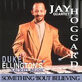 Duke Ellington's Sacred Music - Something 'Bout Believing' by Jay Hoggard