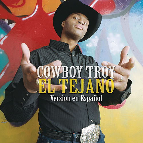 El Tejano by Cowboy Troy