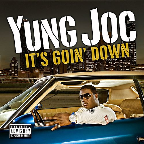 It's Goin' Down by Yung Joc