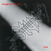 Caught In The Act by Styx