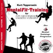 Mental-Fit-Training für Klettern by Kurt Tepperwein