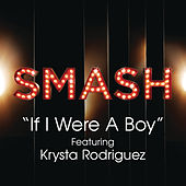 If I Were A Boy (SMASH Cast Version feat. Krysta Rodriguez) by SMASH Cast