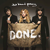 Done. by The Band Perry