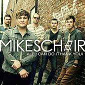 All I Can Do (Thank You) (Single) by Mikeschair