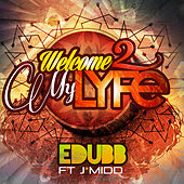Welcome 2 My Lyfe by E-Dubb