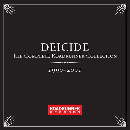 The Complete Roadrunner Collection 1990-2001 by Deicide