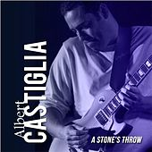 A Stone's Throw by Albert Castiglia