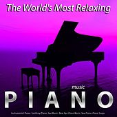 The World's Most Relaxing Piano Music: Instrumental Piano, Soothing Piano, Spa Music, New Age Piano Music, Spa Piano, Piano Songs by Piano Music Guru