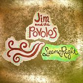 Seems Right by Jim and The Povolos