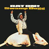 Rat On! (Remastered) by Swamp Dogg