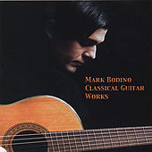 Classical Guitar Work by Mark Bodino