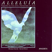 Alleluía; Remember My Soul: Sacred Music (Rappelle-Toi Mon Ame: Musique Sacrée by Various Artists
