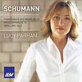 Schumann:  Piano Sonata In G Minor; Kreisleriana; Papillons by Lucy Parham