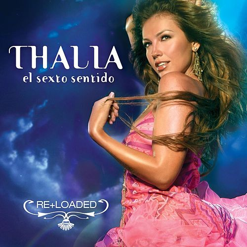 El Sexto Sentido (Re+loaded) by Thalía