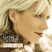 Stronger by Natalie Grant
