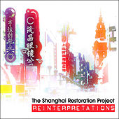 Reinterpretations by The Shanghai Restoration Project