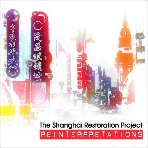Reinterpretations by The Shanghai Restoration Project