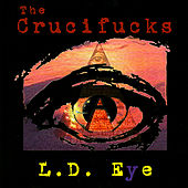 L.D. Eye by The Crucif*cks