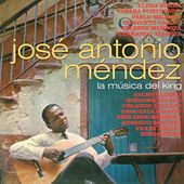 José Antonio Méndez. La Música Del King by Various Artists