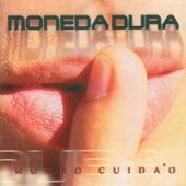 Mucho cuida'o by Moneda Dura