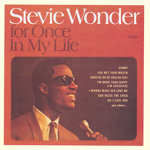 For Once In My Life by Stevie Wonder