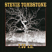 7:30 A.M. by Stevie Tombstone