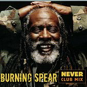 Never Club Mix by Burning Spear