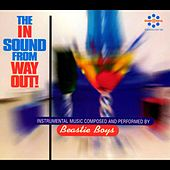 The In Sound From Way Out! von Beastie Boys
